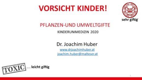 """Präsentationsfolie: Titel """"Vorsicht Kinder! Pflanzen- und Umweltgifte"""" KinderuniMedizin 2020 Dr. Joachim Huber"""